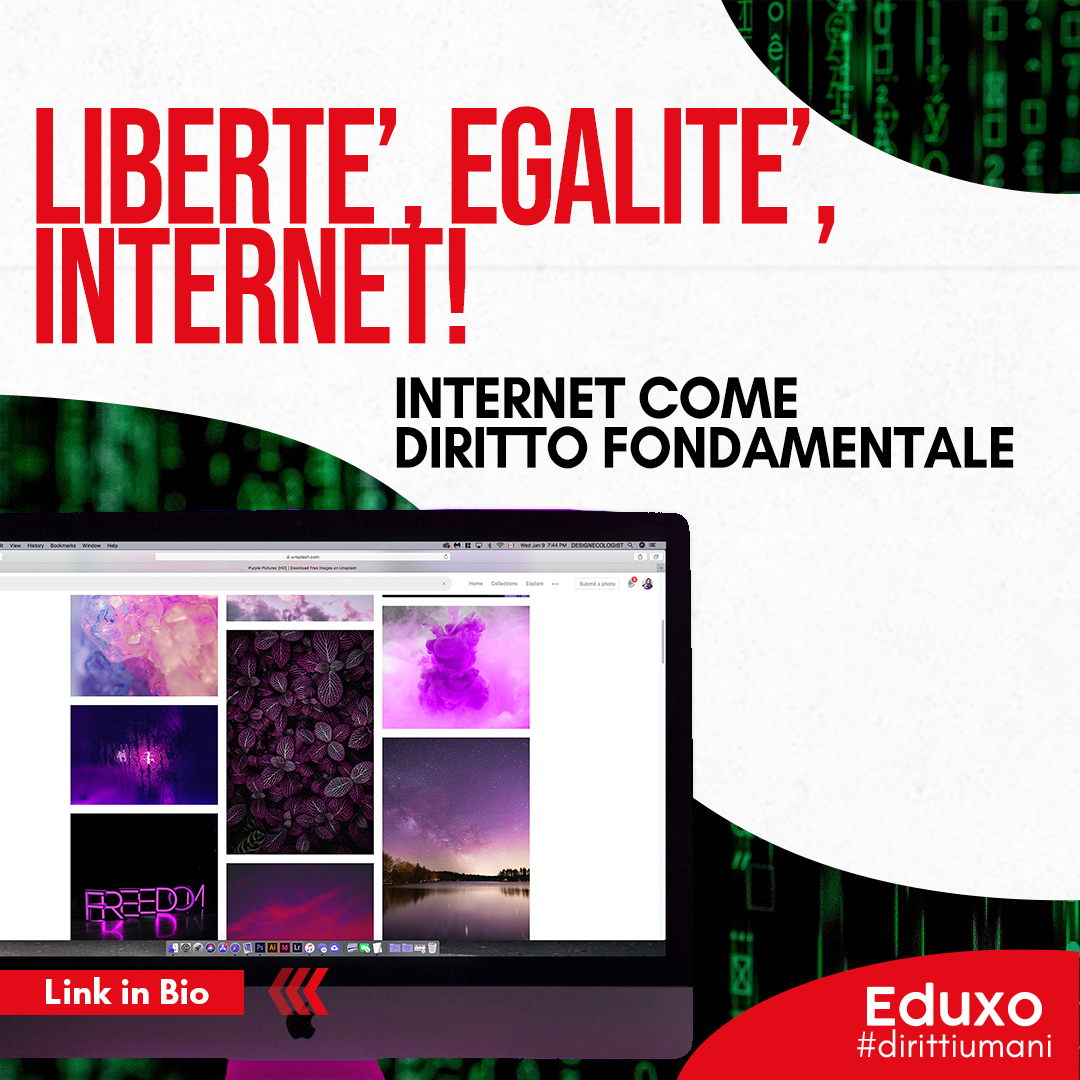 You are currently viewing LIBERTE', EGALITE', INTERNET! INTERNET COME DIRITTO FONDAMENTALE