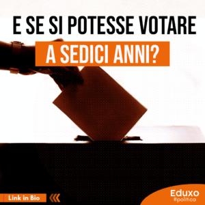 Read more about the article E se si potesse votare a 16 anni?