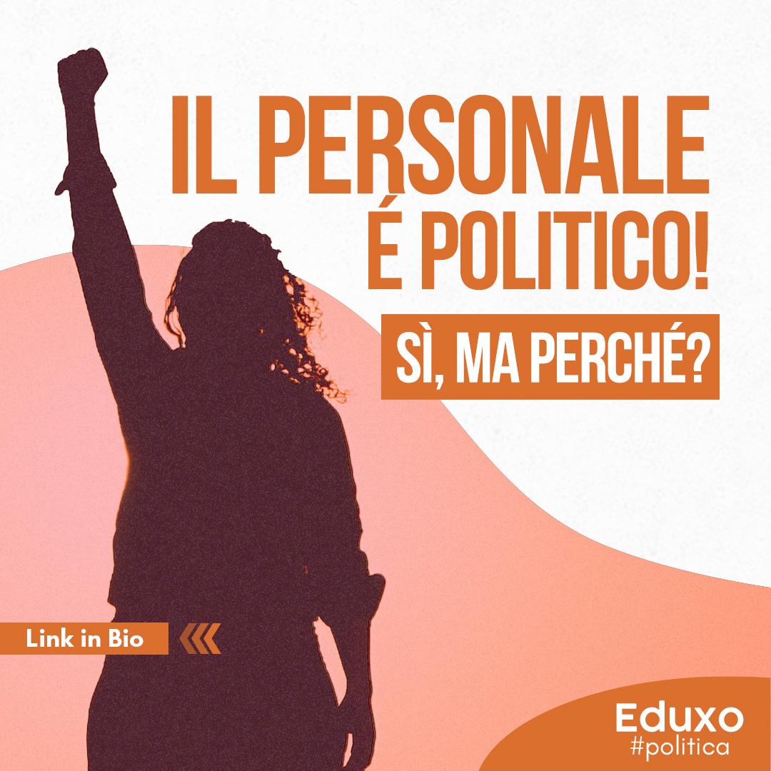 Il personale è politico! Sì, ma perché?