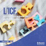 Read more about the article L'ICF, un nuovo sguardo sulla disabilità