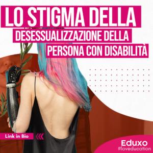 Read more about the article LA DESESSUALIZZAZIONE DEL CORPO DISABILE
