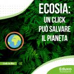 Read more about the article ECOSIA: UN CLICK PUÒ SALVARE IL PIANETA