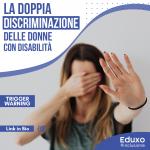 Read more about the article LA DOPPIA DISCRIMINAZIONE DELLE DONNE CON DISABILITÀ
