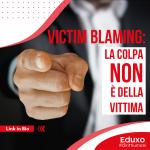 Read more about the article VICTIM BLAMING: LA COLPA NON È DELLA VITTIMA
